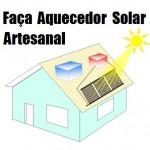 Como Fazer Aquecedores Solar de Maneira Atesanal